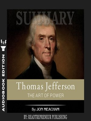 cover image of Summary of Thomas Jefferson: The Art of Power by Jon Meacham