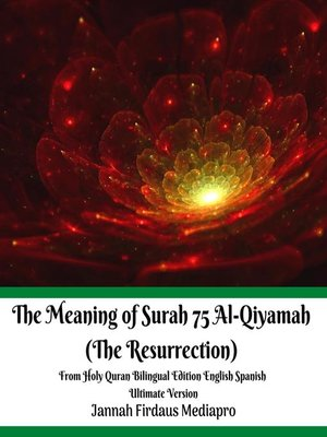 cover image of The Meaning of Surah 75 Al-Qiyamah (The Resurrection) from Holy Quran