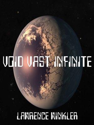cover image of Void Vast Infinite