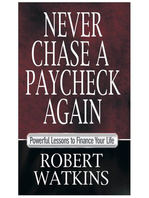 cover image of Never Chase a Paycheck Again