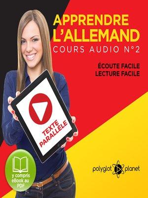 cover image of Apprendre l'Allemand - Écoute Facile - Lecture Facile - Texte Paralléle Cours Audio, Volume 2