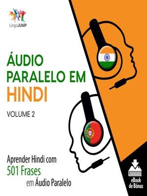 cover image of Aprender Hindi com 501 Frases em Áudio Paralelo, Volume 2