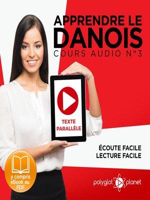 cover image of Apprendre le danois - Texte parallèle - Écoute facile - Lecture facile - Cours Audio, Volume 3