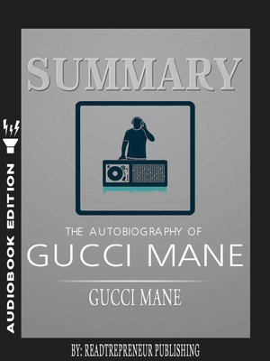 cover image of Summary of The Autobiography of Gucci Mane by Gucci Mane