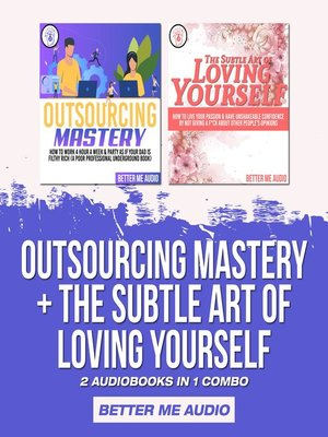 cover image of Outsourcing Mastery + The Subtle Art of Loving Yourself