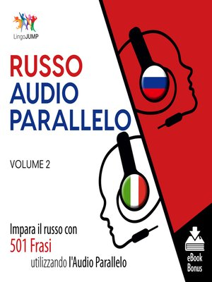 cover image of Impara il russo con 501 Frasi utilizzando l'Audio Parallelo, Volume 2