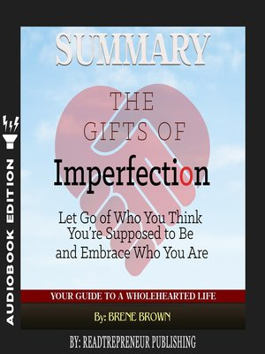 cover image of Summary of The Gifts of Imperfection: Let Go of Who You Think You're Supposed to Be and Embrace Who You Are by Brene Brown