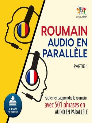 cover image of Facilement apprendre leroumainavec 501 phrases en audio en parallle - Partie 1