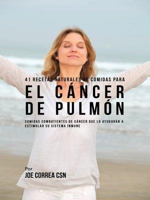 cover image of 41 Recetas Naturales de Comidas Para El Cáncer de Pulmón