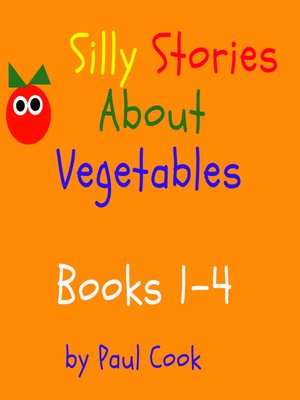 cover image of Silly Stories About Vegetables: Books 1-4