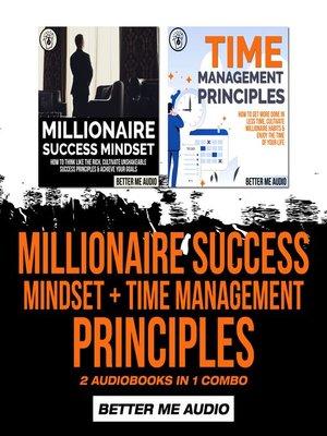 cover image of Millionaire Success Mindset + Time Management Principles