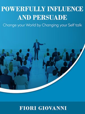 cover image of Powerfully Influence and Persuade People