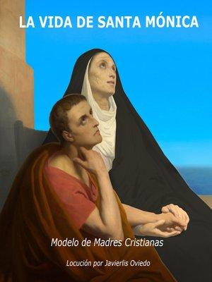 cover image of La vida de Santa Mónica