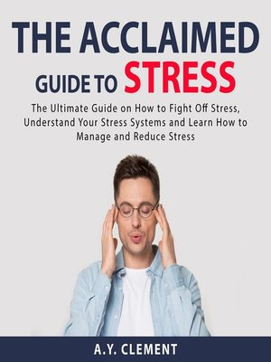 cover image of The Acclaimed Guide to Stress
