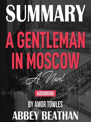cover image of Summary of A Gentleman in Moscow: A Novel by Amor Towles