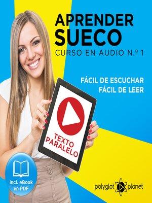 cover image of Aprender Sueco - Fácil de Leer - Fácil de Escuchar - Texto Paralelo: Curso en Audio, No. 1
