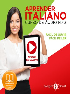 cover image of Aprender Italiano - Textos Paralelos - Fácil de ouvir - Fácil de ler Curso De Ãudio De Italiano, Volume 3