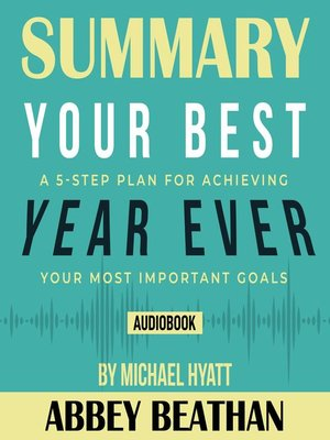 cover image of Summary of Your Best Year Ever: A 5-Step Plan for Achieving Your Most Important Goals by Michael Hyatt
