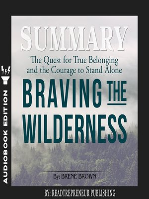 cover image of Summary of Braving the Wilderness: The Quest for True Belonging and the Courage to Stand Alone by Brene Brown