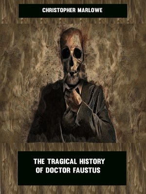cover image of The Tragical History of Doctor Faustus