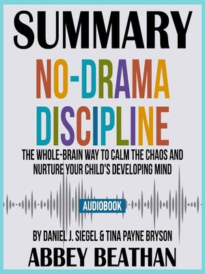 cover image of Summary of No-Drama Discipline: The Whole-Brain Way to Calm the Chaos and Nurture Your Child's Developing Mind by Daniel J. Siegel & Tina Payne Bryson