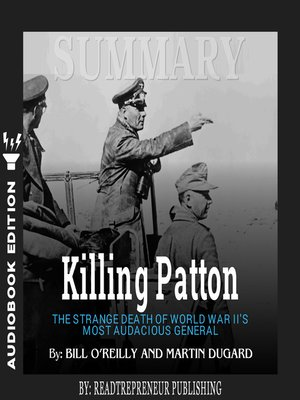 cover image of Summary of Killing Patton: The Strange Death of World War II's Most Audacious General by Bill O'Reilly