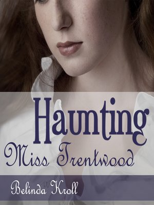 cover image of Haunting Miss Trentwood
