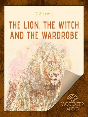 cover image of The Lion, the Witch, and the Wardrobe
