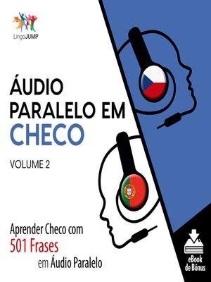 cover image of Aprender Checo com 501 Frases em Áudio Paralelo, Volume 2