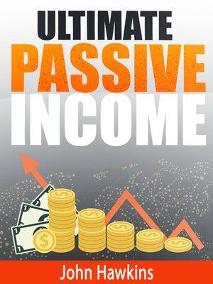 cover image of Ultimate Passive Income