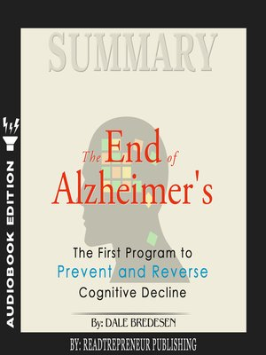 cover image of Summary of The End of Alzheimer's: The First Program to Prevent and Reverse Cognitive Decline by Dale Bredesen