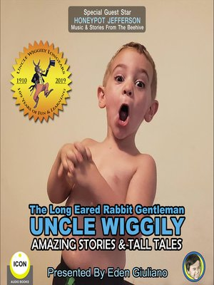cover image of The Long Eared Rabbit Gentleman Uncle Wiggily: Amazing Stories & Tall Tales