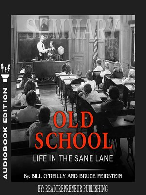 cover image of Summary of Old School: Life in the Sane Lane by Bill O'Reilly