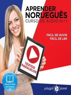 cover image of Aprender Norueguês - Textos Paralelos - Fácil de ouvir - Fácil de ler Curso de Ãudio de Norueguass No 1