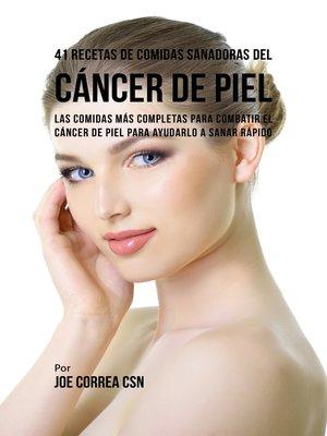 cover image of 41 Recetas de Comidas Sanadoras del Cáncer de Piel