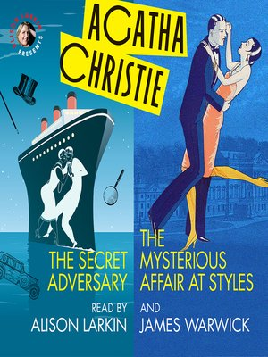 cover image of The Secret Adversary and the Mysterious Affair at Styles