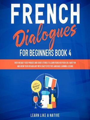 cover image of French Dialogues for Beginners Book 4