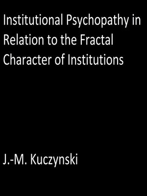 cover image of Institutional Psychopathy in Relation to the Fractal Character of Institutions