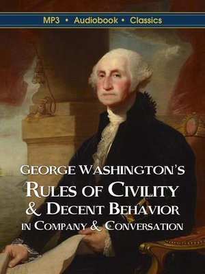 cover image of George Washington's Rules of Civility & Decent Behavior in Company & Conversation