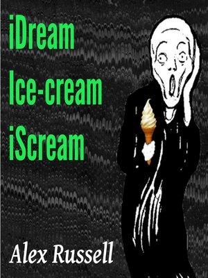 cover image of iDream Ice-cream iScream