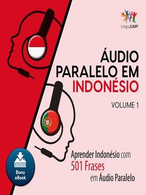 cover image of Aprender Indonésio com 501 Frases em udio Paralelo - Volume 1