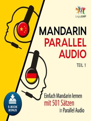 cover image of Einfach Mandarin lernen mit 501 Stzen in Parallel Audio - Teil 1