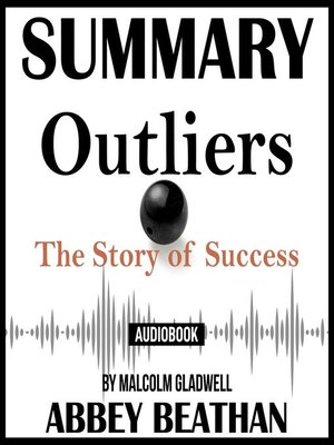 cover image of Summary of Outliers: The Story of Success by Malcolm Gladwell