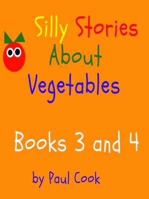 cover image of Silly Stories About Vegetables: Books 3 and 4
