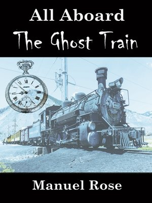 cover image of All Aboard the Ghost Train