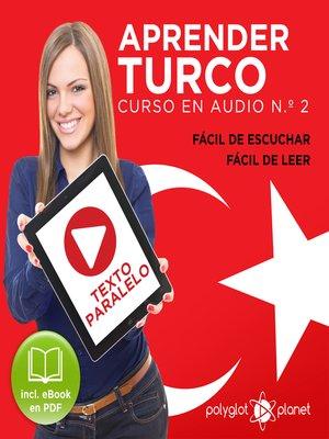 cover image of Aprender Turco - Fácil de Leer - Fácil de Escuchar - Texto Paralelo: Curso en Audio No. 2