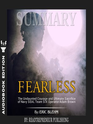 cover image of Summary of Fearless: The Undaunted Courage and Ultimate Sacrifice of Navy SEAL Team SIX Operator Adam Brown by Eric Blehm