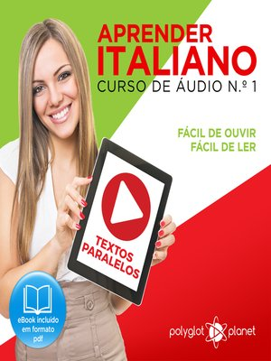 cover image of Aprender Italiano - Textos Paralelos - Fácil de ouvir - Fácil de ler Curso De Ãudio De Italiano, Volume 1