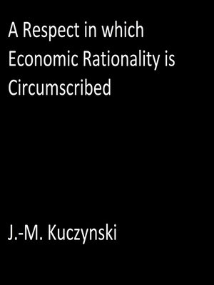 cover image of A Respect in Which Economic Rationality is Circumscribed