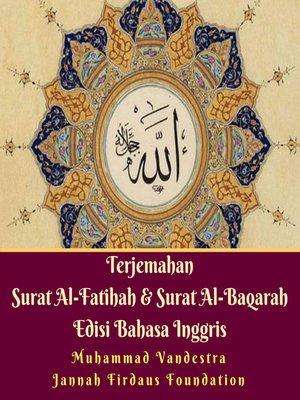 cover image of Terjemahan Surat Al-Fatihah & Surat Al-Baqarah Edisi Bahasa Inggris